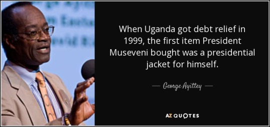quote-when-uganda-got-debt-relief-in-1999-the-first-item-president-museveni-bought-was-a-presidential-george-ayittey-74-46-61